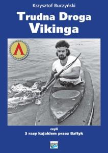 """Okładka książki """"Trudna Droga Vikinga"""" Krzysztofa Buczyńskiego"""